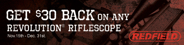 Get $30 back on any Redfield Revolution® Riflescope, November 15, 2014 to December 31, 2014.